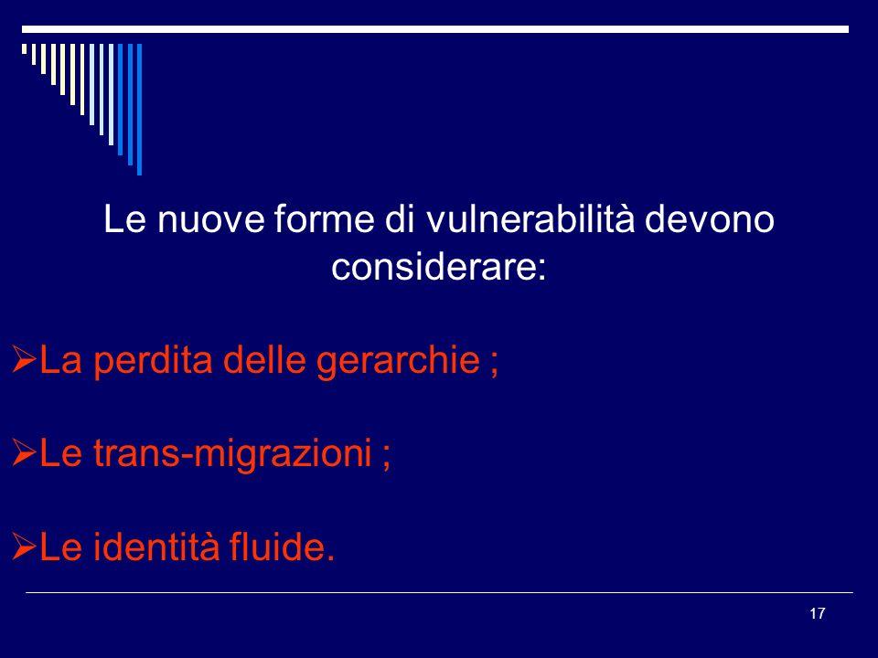 Le nuove forme di vulnerabilità devono considerare: