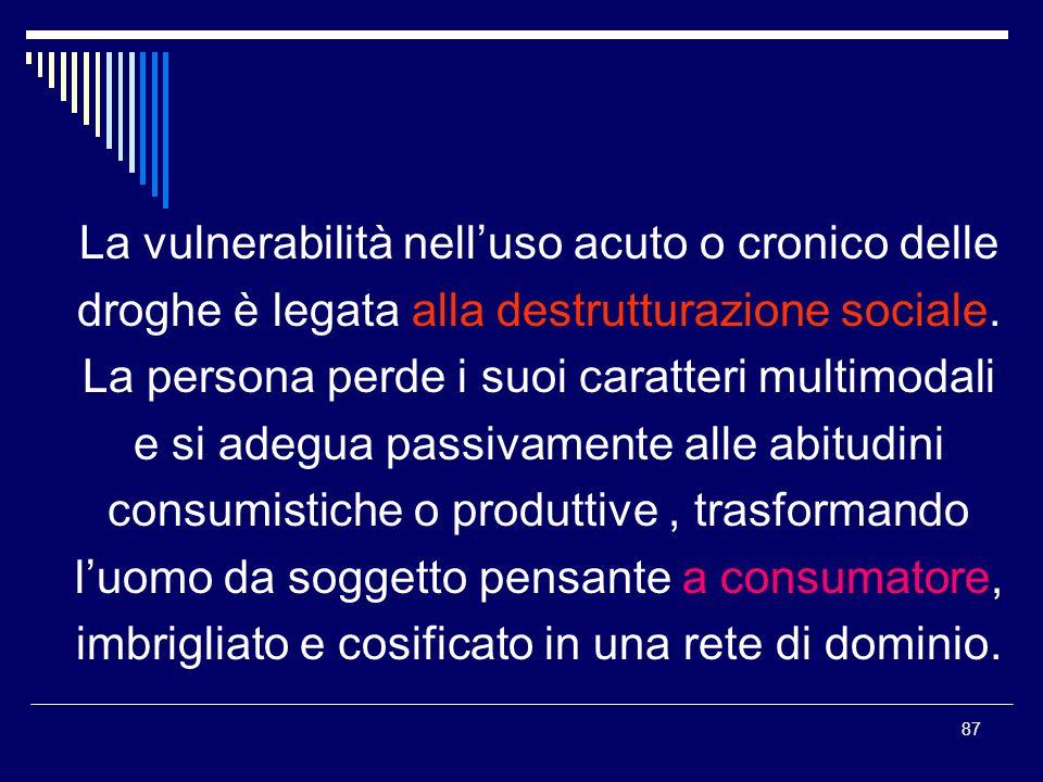 La vulnerabilità nell'uso acuto o cronico delle
