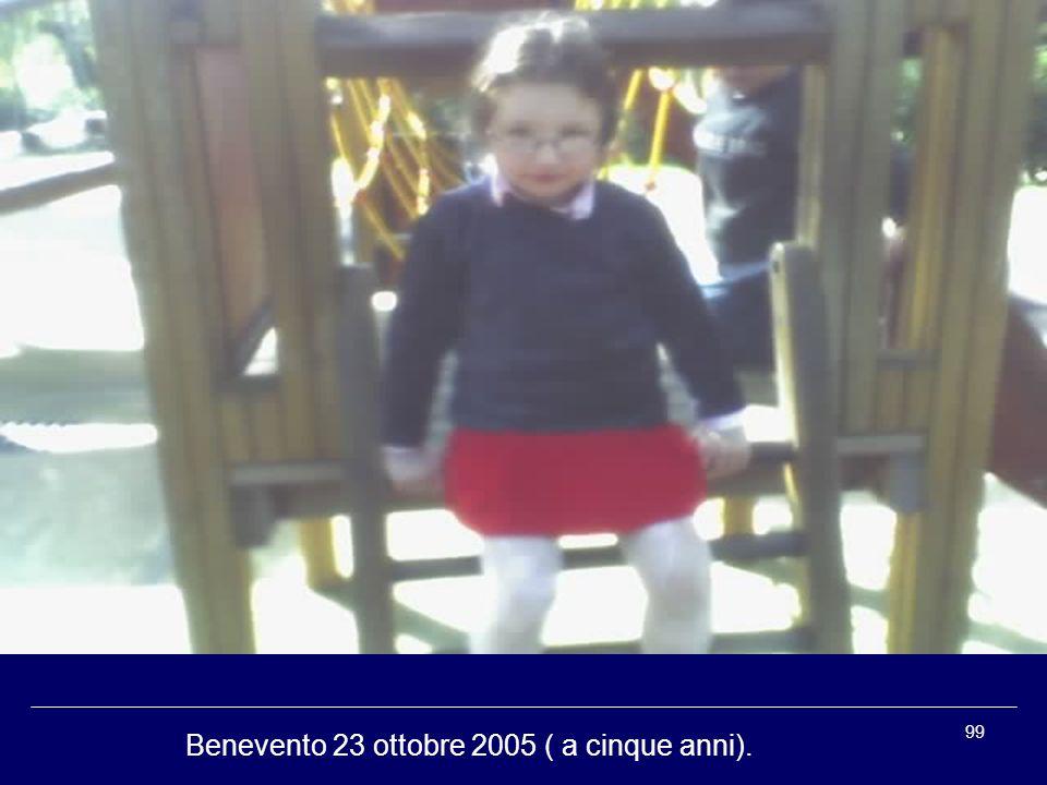 Benevento 23 ottobre 2005 ( a cinque anni).