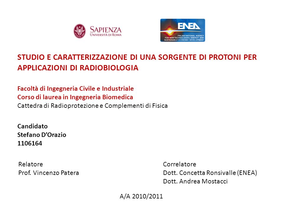 STUDIO E CARATTERIZZAZIONE DI UNA SORGENTE DI PROTONI PER APPLICAZIONI DI RADIOBIOLOGIA