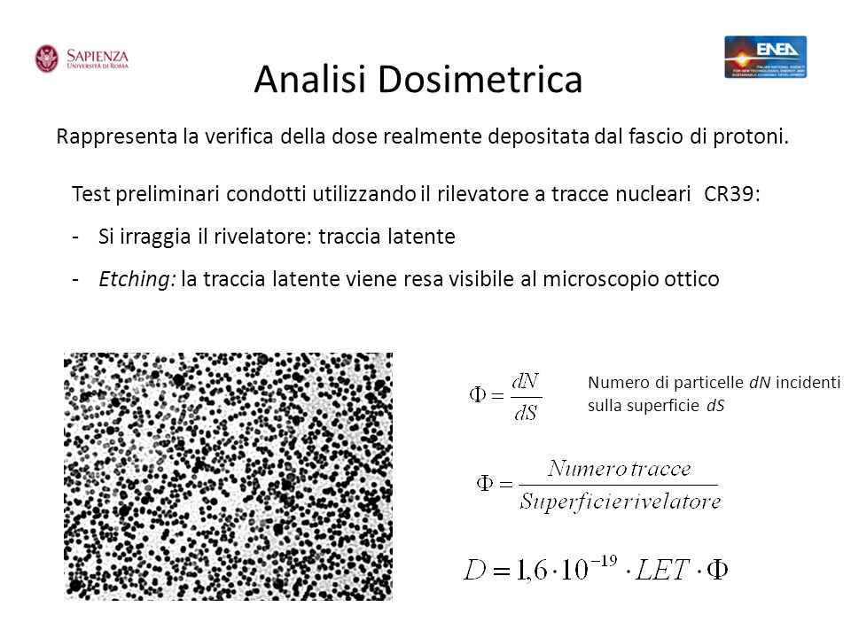 Analisi Dosimetrica Rappresenta la verifica della dose realmente depositata dal fascio di protoni.