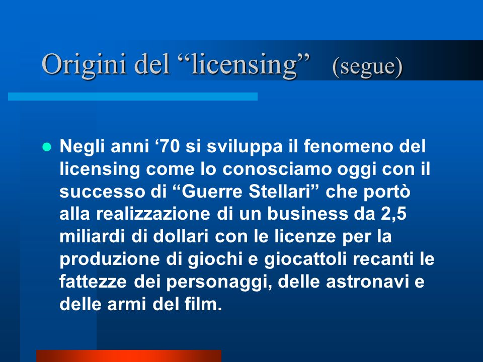 Origini del licensing (segue)