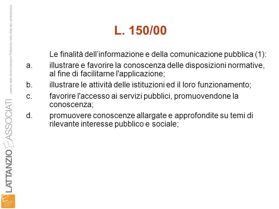 L. 150/00 Le finalità dell'informazione e della comunicazione pubblica (1):