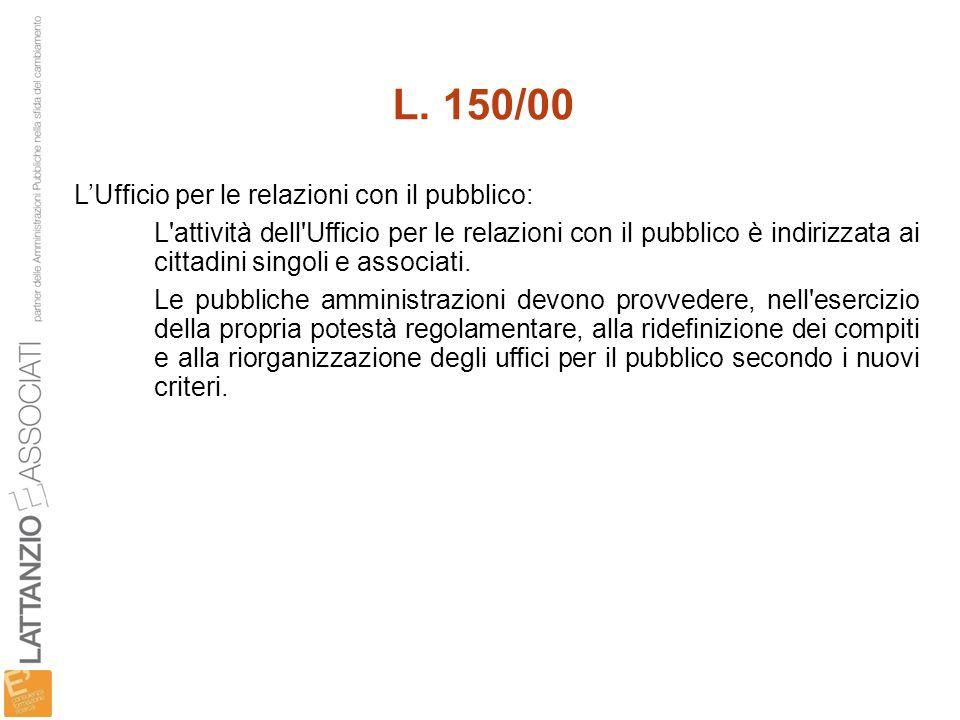 L. 150/00 L'Ufficio per le relazioni con il pubblico: