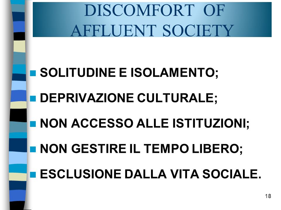 DISCOMFORT OF AFFLUENT SOCIETY