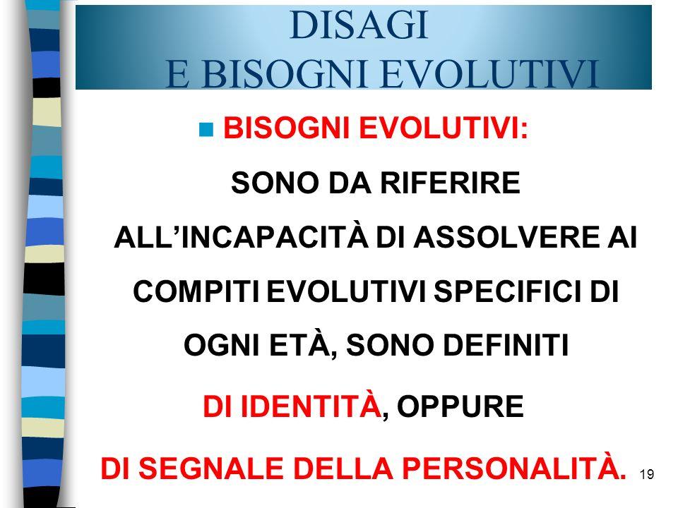 DISAGI E BISOGNI EVOLUTIVI