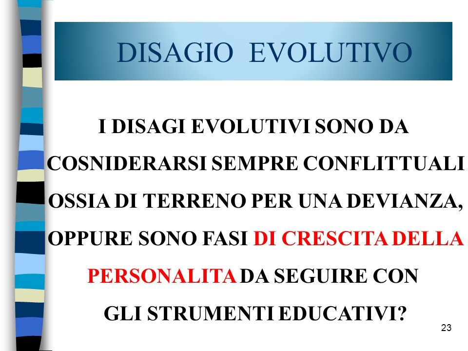 DISAGIO EVOLUTIVO I DISAGI EVOLUTIVI SONO DA