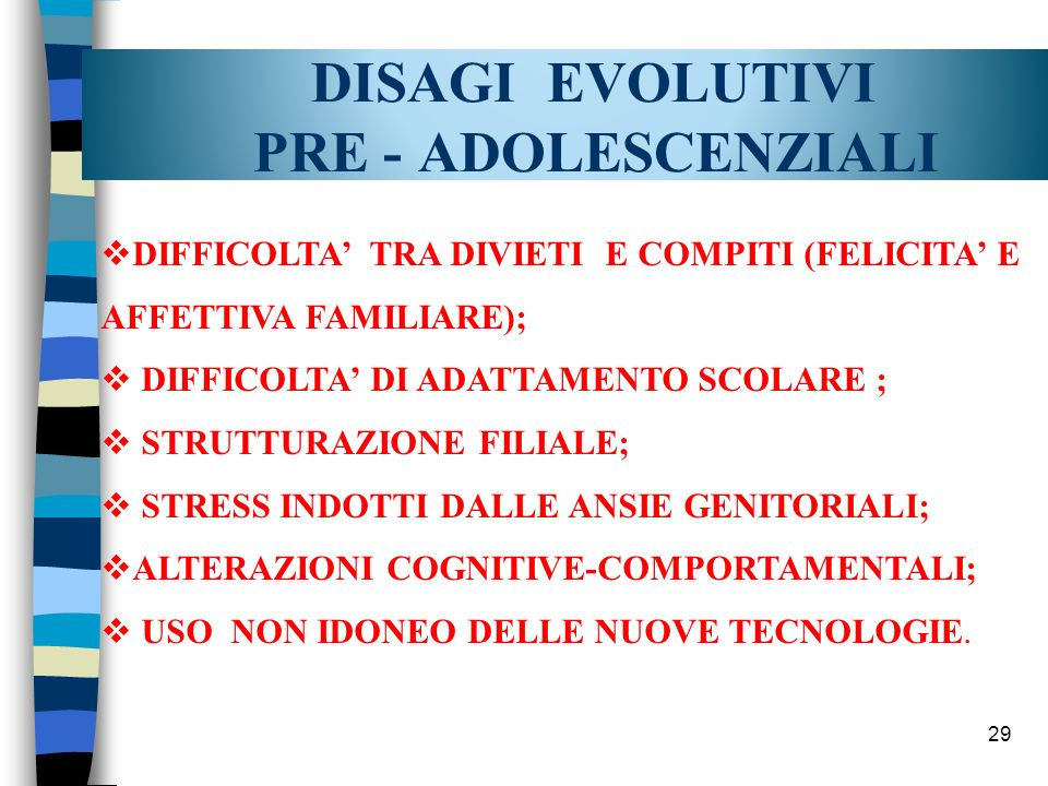 DISAGI EVOLUTIVI PRE - ADOLESCENZIALI