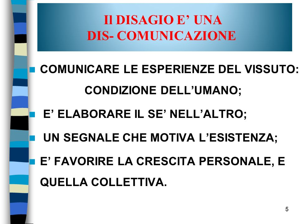 Il DISAGIO E' UNA DIS- COMUNICAZIONE