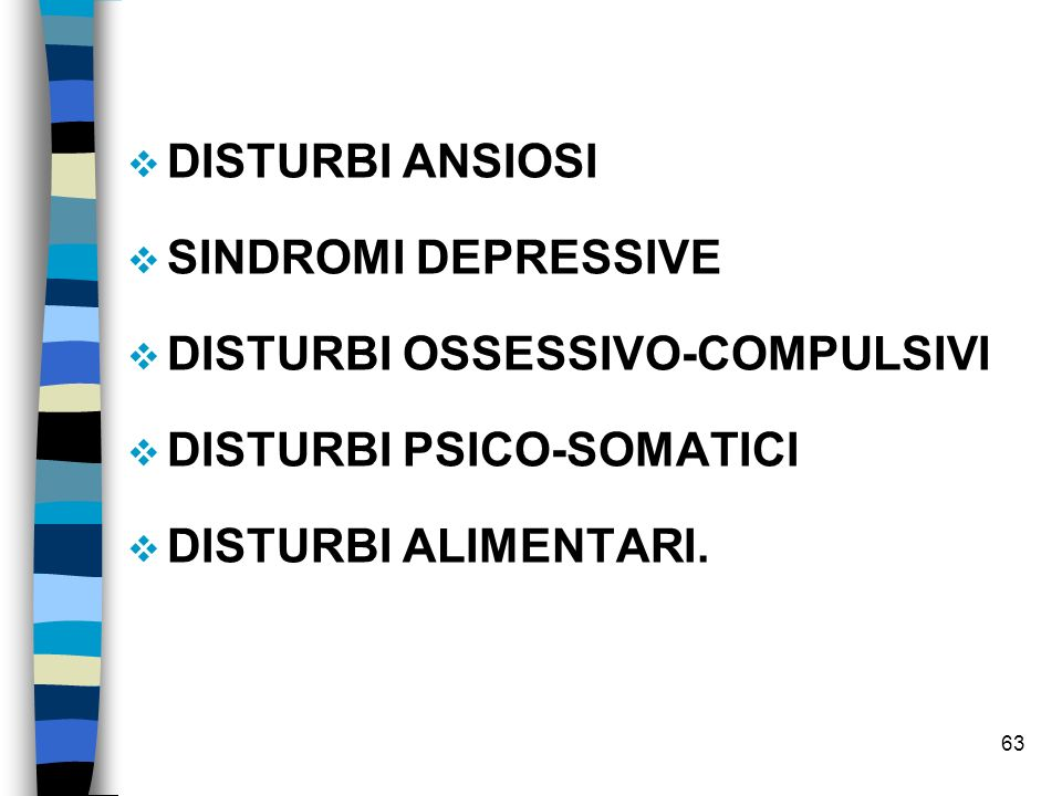 Disturbi ansiosi Sindromi Depressive. Disturbi Ossessivo-Compulsivi.