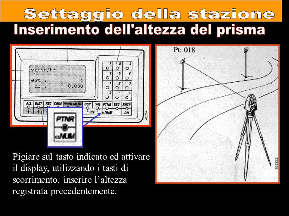 Settaggio della stazione Inserimento dell altezza del prisma