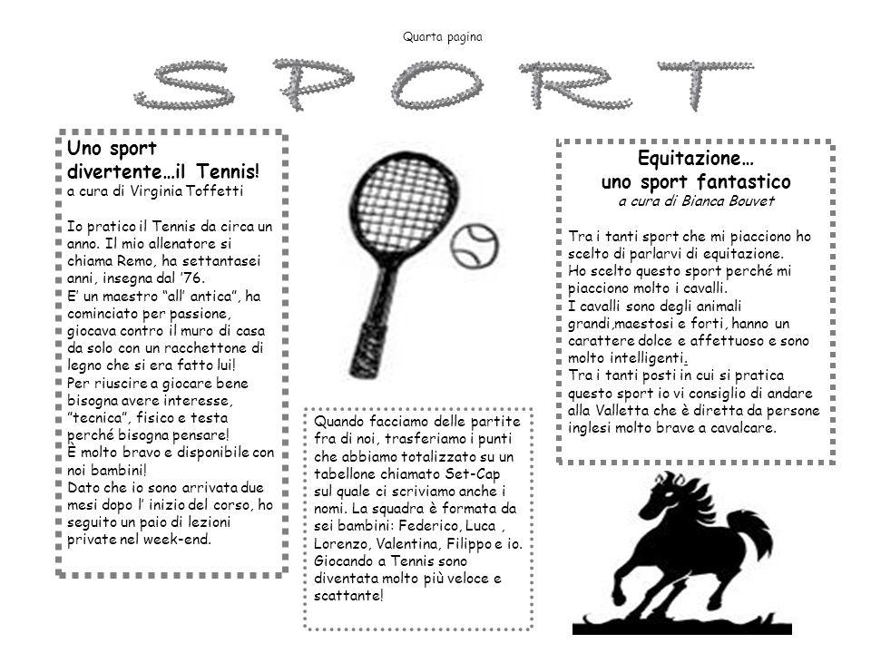 SPORT Uno sport divertente…il Tennis! Equitazione…