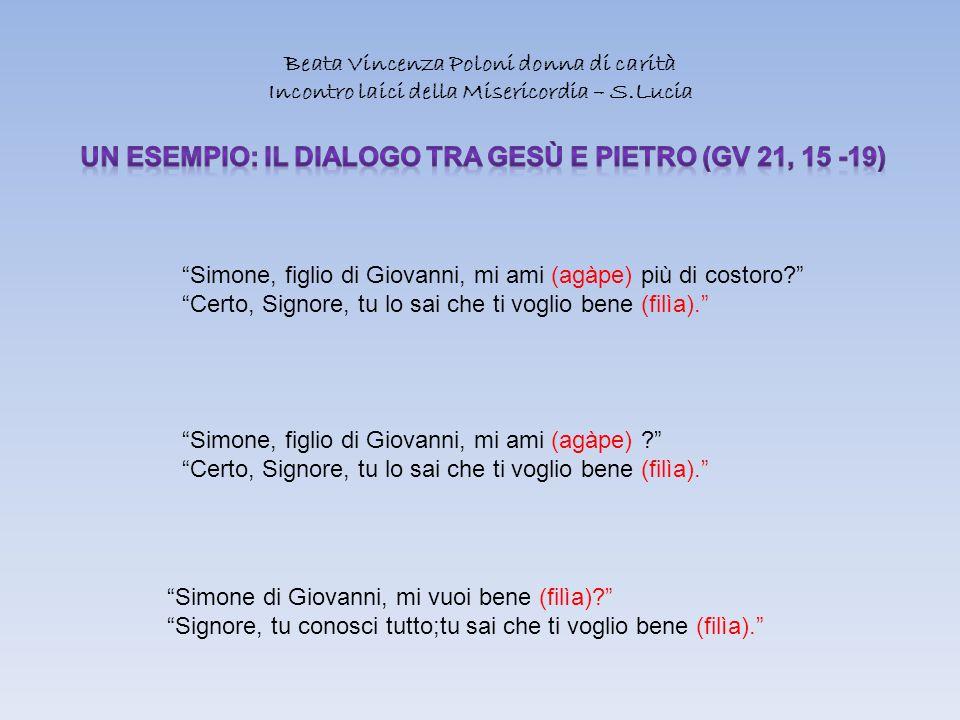Un esempio: il dialogo tra gesù e Pietro (gv 21, 15 -19)