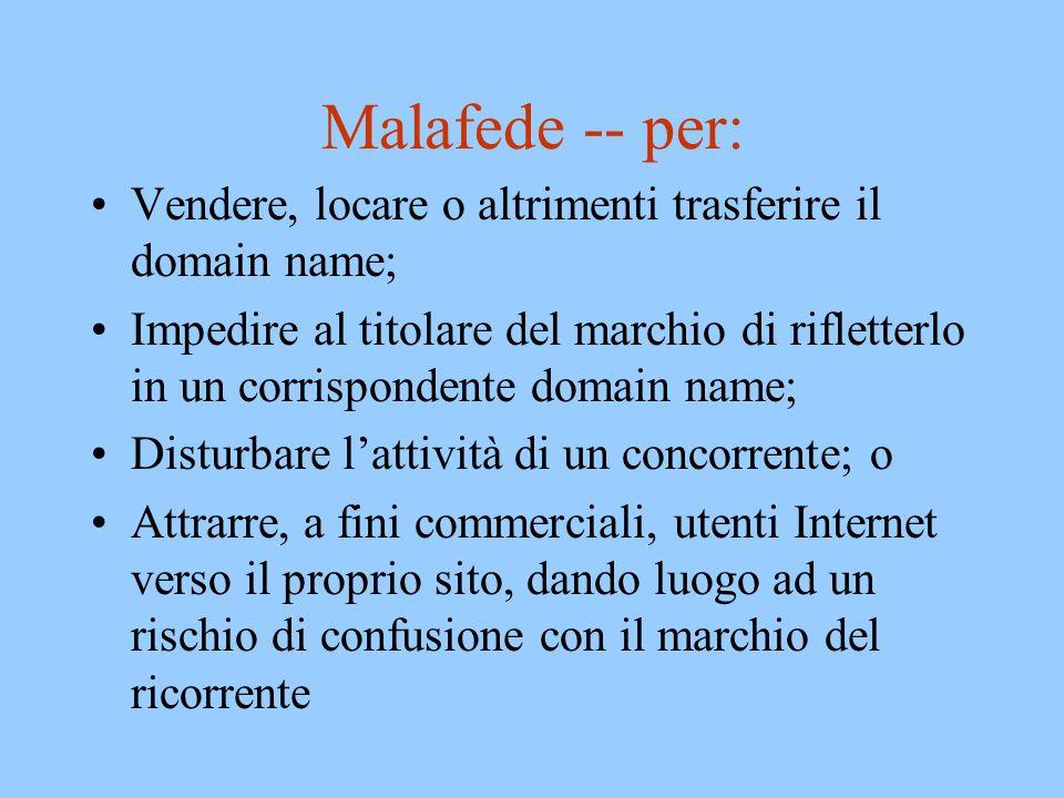 Malafede -- per: Vendere, locare o altrimenti trasferire il domain name;