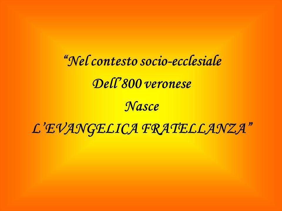 Nel contesto socio-ecclesiale L'EVANGELICA FRATELLANZA