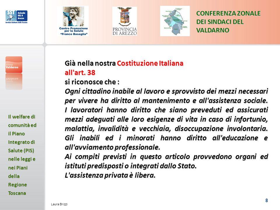 Già nella nostra Costituzione Italiana all art. 38 si riconosce che :