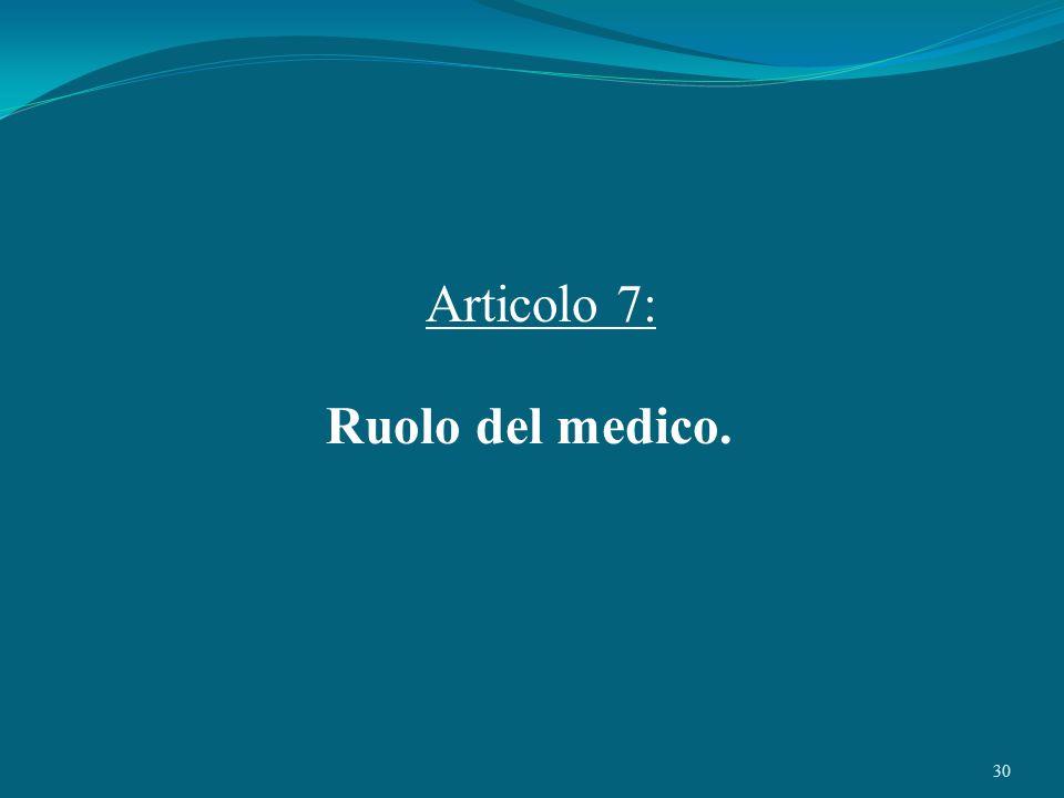 Articolo 7: Ruolo del medico.