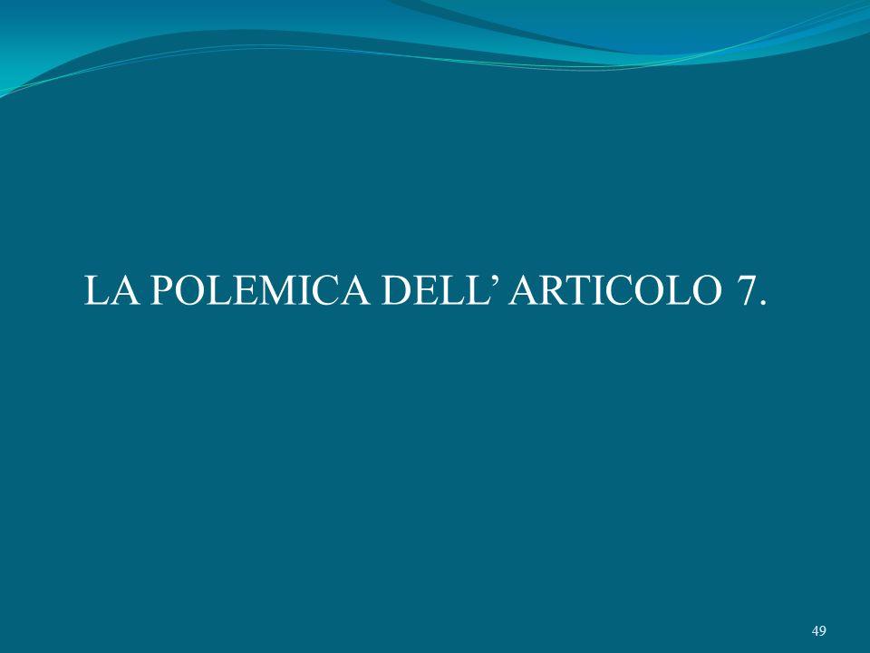 LA POLEMICA DELL' ARTICOLO 7.
