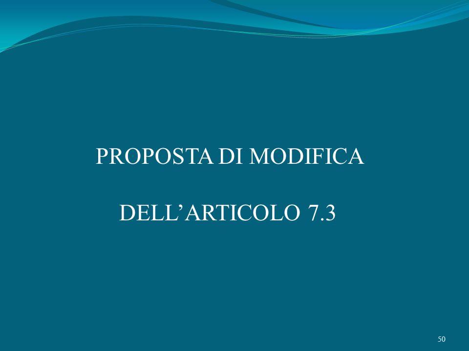 PROPOSTA DI MODIFICA DELL'ARTICOLO 7.3