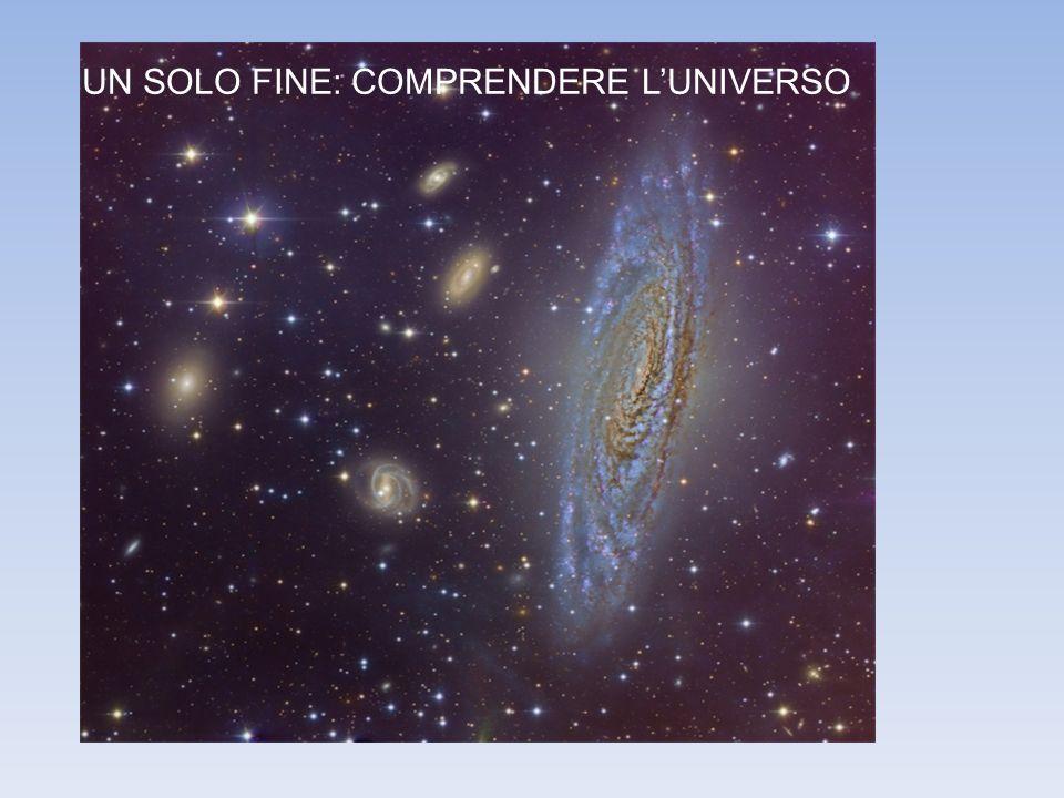 UN SOLO FINE: COMPRENDERE L'UNIVERSO