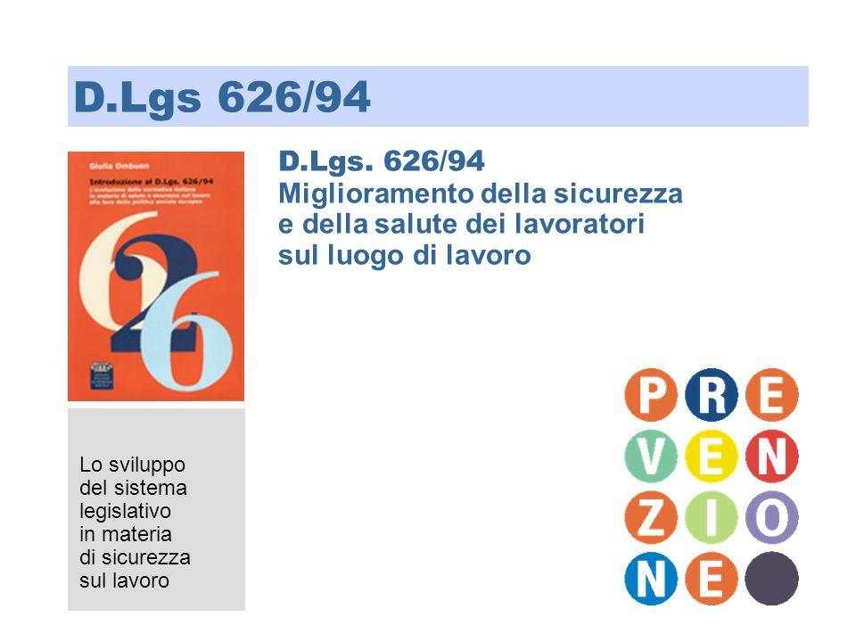 D.Lgs 626/94 D.Lgs. 626/94 Miglioramento della sicurezza