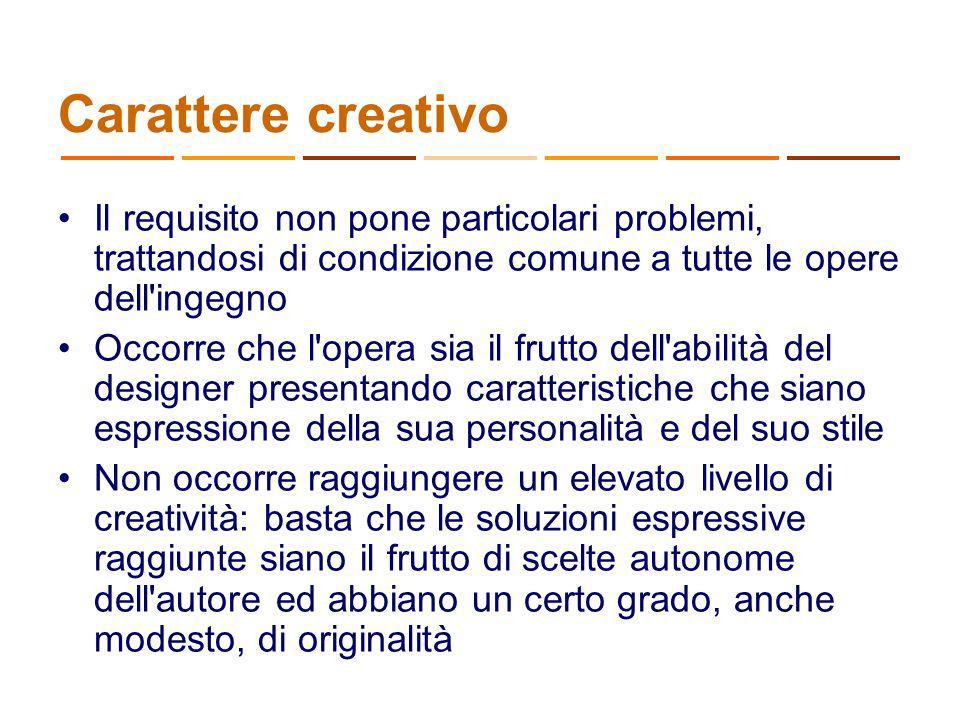 27/03/2017 Carattere creativo. Il requisito non pone particolari problemi, trattandosi di condizione comune a tutte le opere dell ingegno.