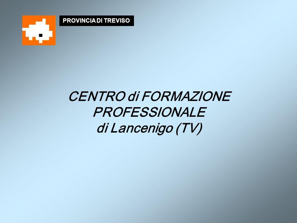 CENTRO di FORMAZIONE PROFESSIONALE di Lancenigo (TV)