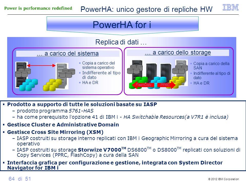 PowerHA: unico gestore di repliche HW