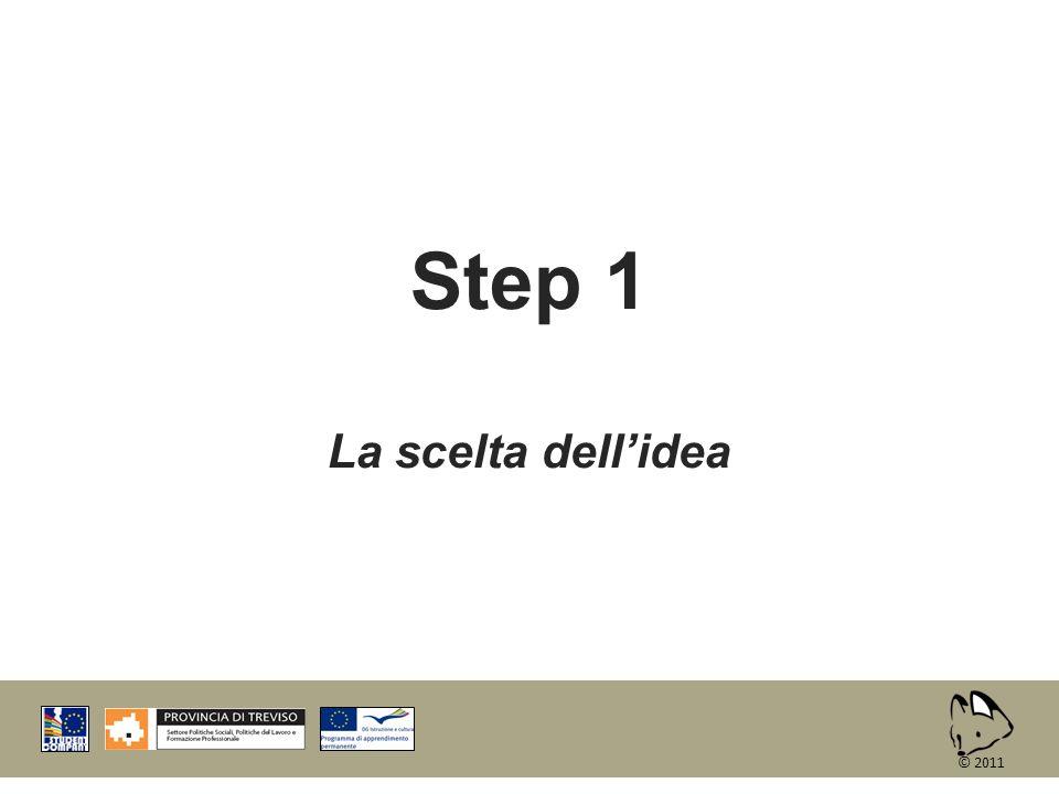 Step 1 La scelta dell'idea © 2011