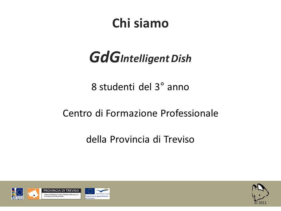GdGIntelligent Dish Chi siamo 8 studenti del 3° anno