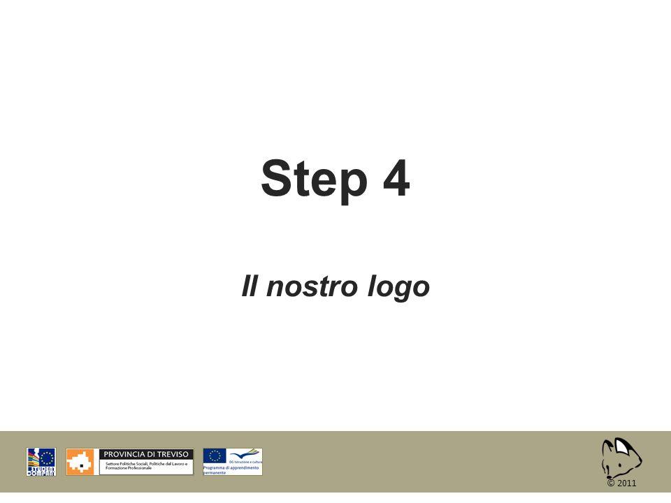 Step 4 Il nostro logo © 2011