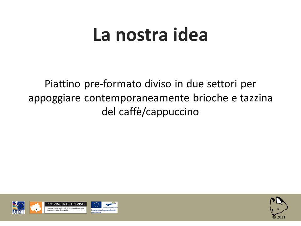 La nostra idea Piattino pre-formato diviso in due settori per appoggiare contemporaneamente brioche e tazzina del caffè/cappuccino.