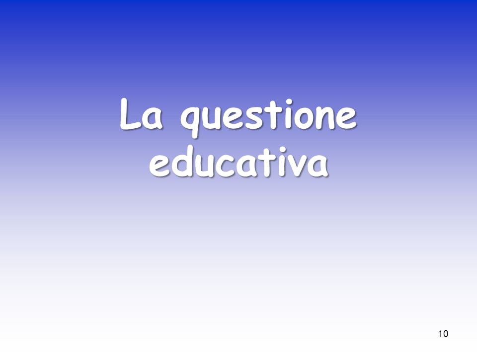La questione educativa
