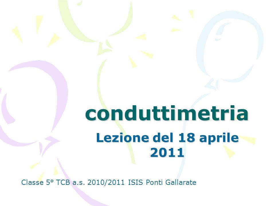 conduttimetria Lezione del 18 aprile 2011
