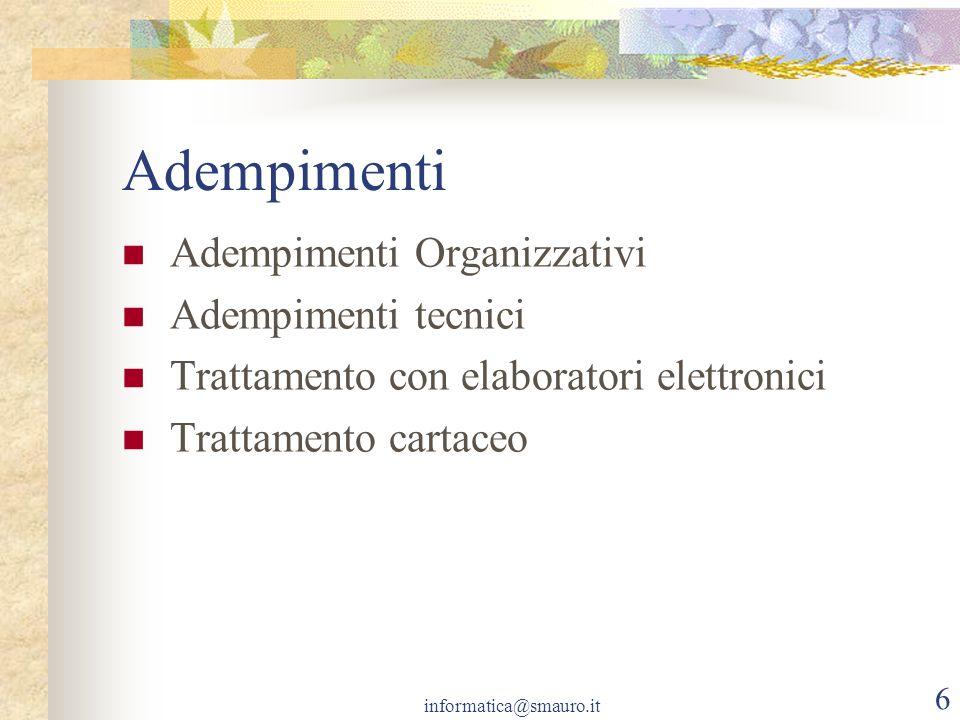 Adempimenti Adempimenti Organizzativi Adempimenti tecnici