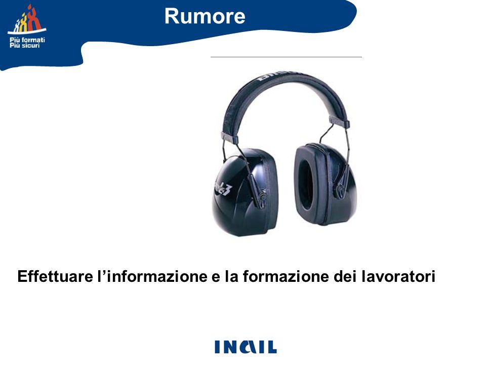 Rumore Effettuare l'informazione e la formazione dei lavoratori