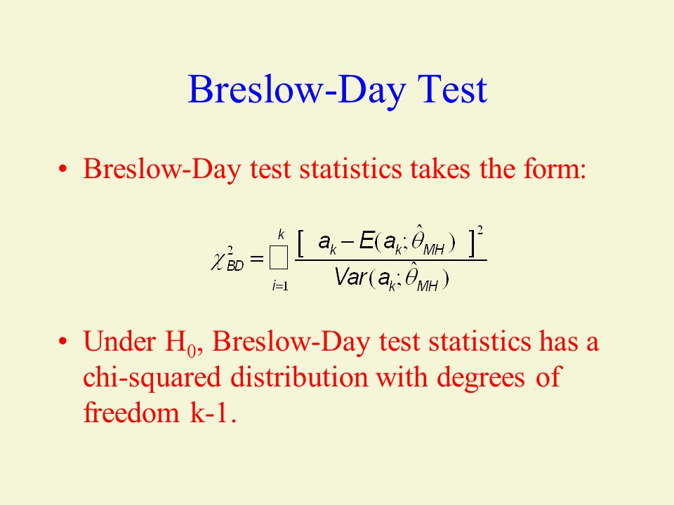 Breslow-Day Test Breslow-Day test statistics takes the form: