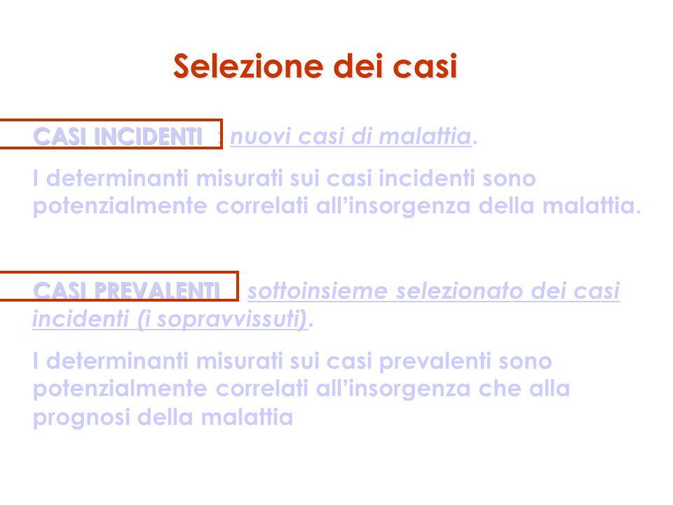 Selezione dei casi CASI INCIDENTI : nuovi casi di malattia.