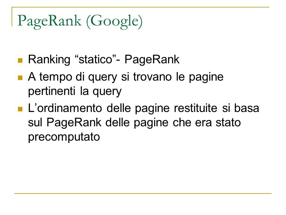 PageRank (Google) Ranking statico - PageRank