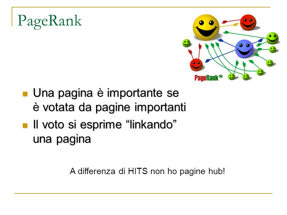PageRank Una pagina è importante se è votata da pagine importanti