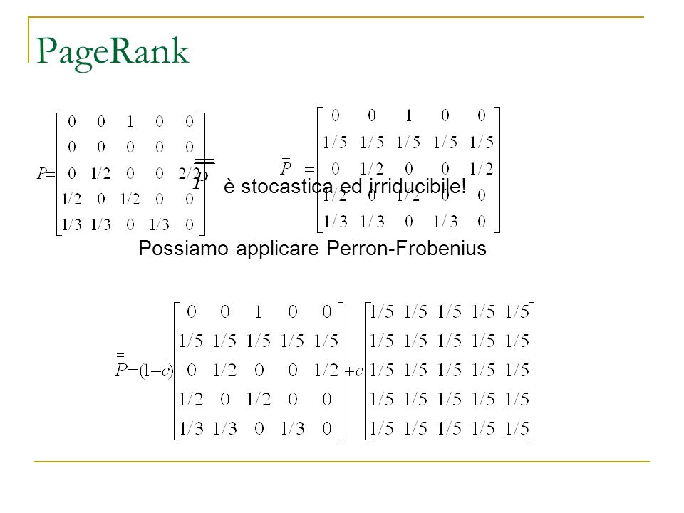 PageRank è stocastica ed irriducibile!