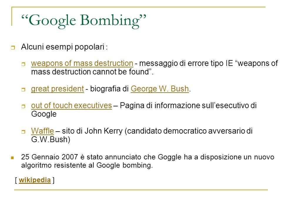 Google Bombing Alcuni esempi popolari :