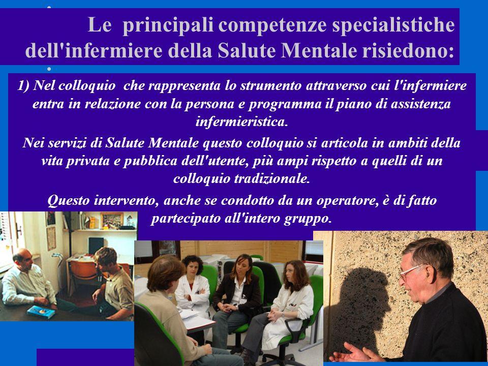 Le principali competenze specialistiche dell infermiere della Salute Mentale risiedono: