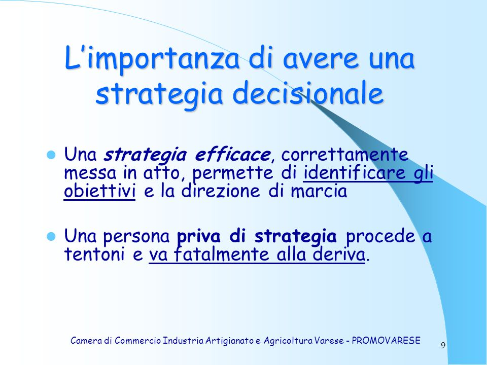 L'importanza di avere una strategia decisionale
