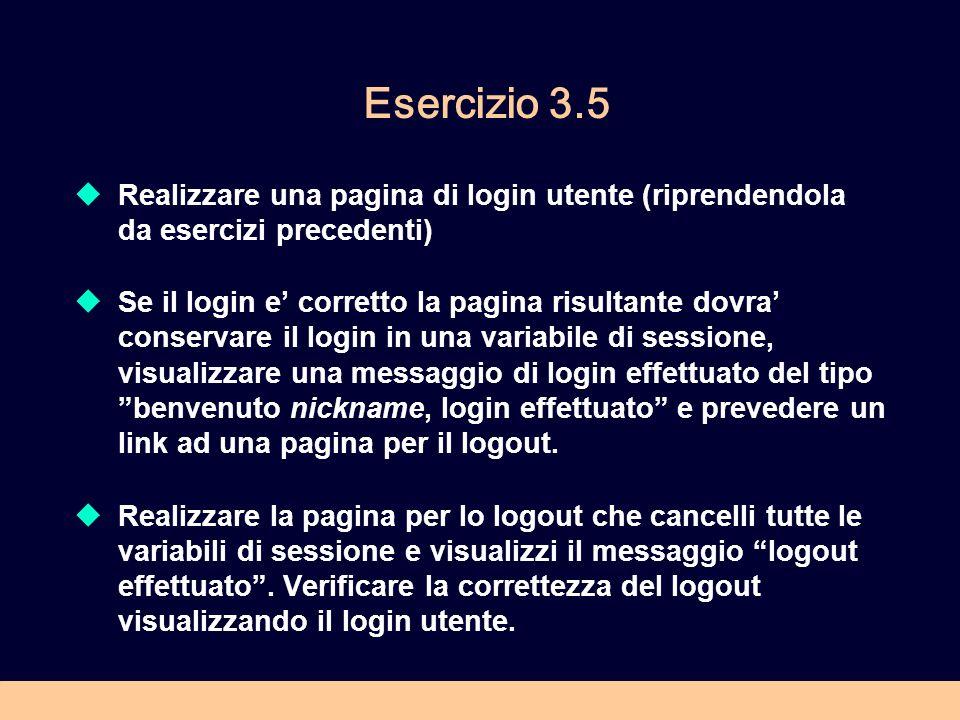 Esercizio 3.5 Realizzare una pagina di login utente (riprendendola da esercizi precedenti)