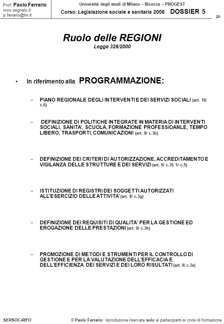 Ruolo delle REGIONI In riferimento alla PROGRAMMAZIONE: Legge 328/2000