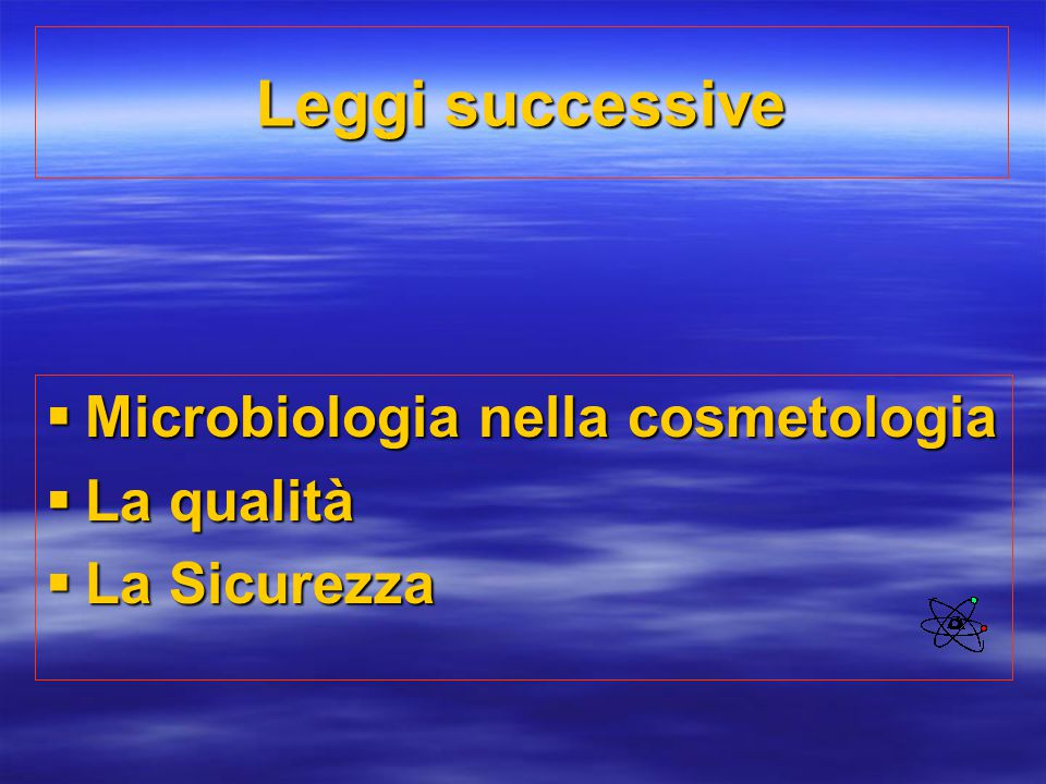Leggi successive Microbiologia nella cosmetologia La qualità