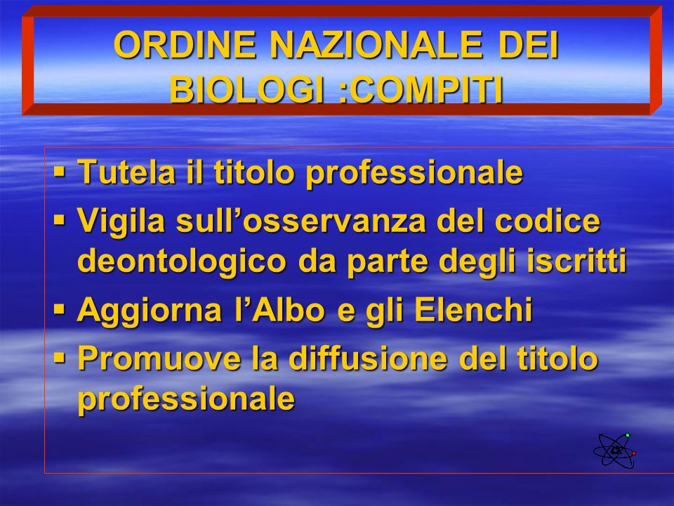 ORDINE NAZIONALE DEI BIOLOGI :COMPITI