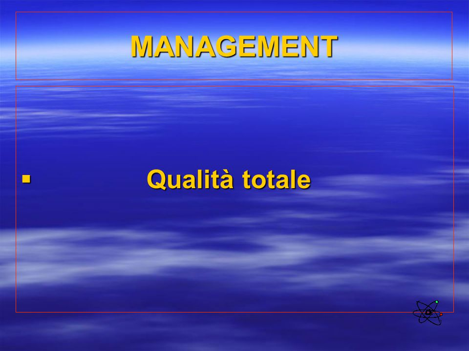 MANAGEMENT Qualità totale