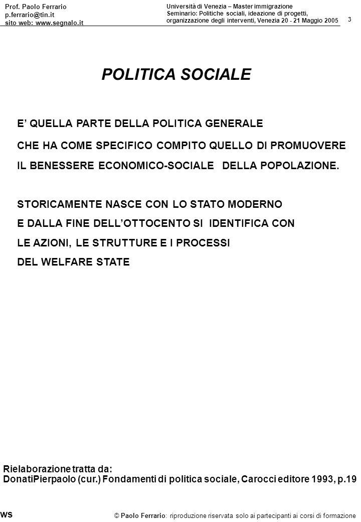 POLITICA SOCIALE E' QUELLA PARTE DELLA POLITICA GENERALE